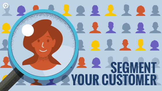 Segment Your Customers