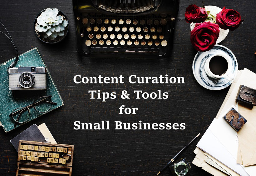 Content Curation Tips & Tools for Small Businesses