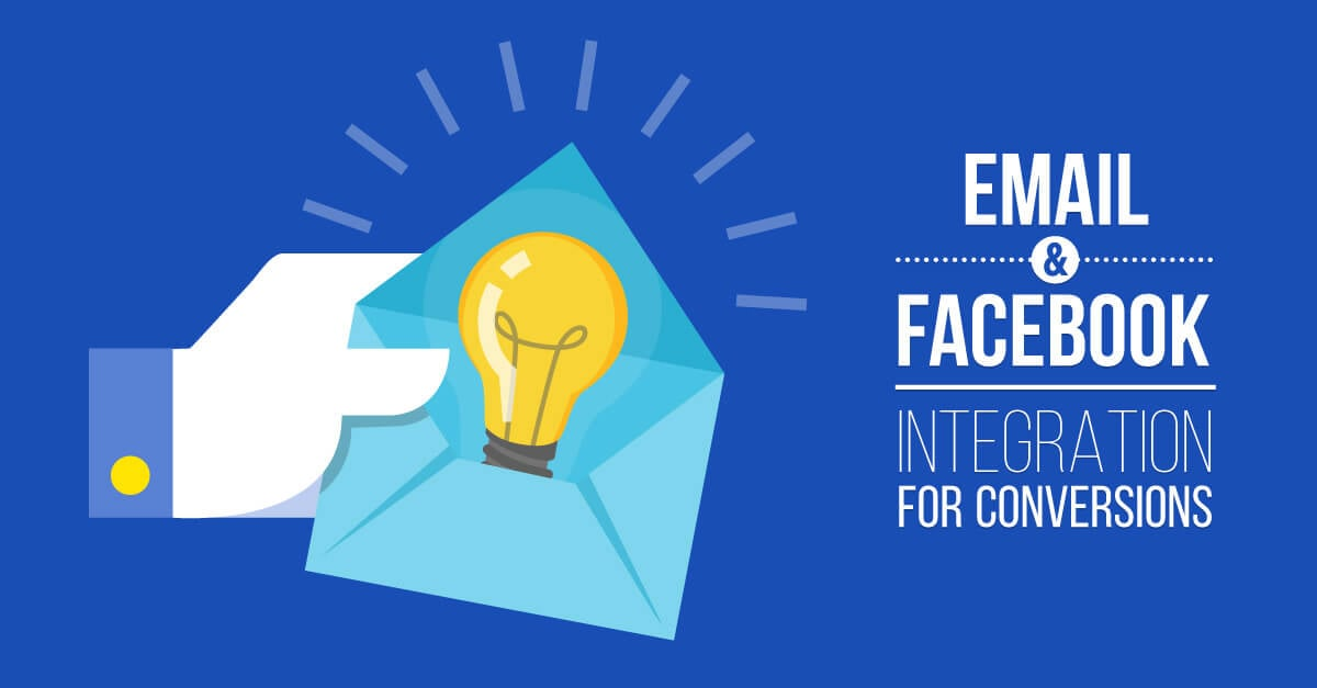 5 Creative Ways to Integrate Email + Facebook for While Lotta Conversions