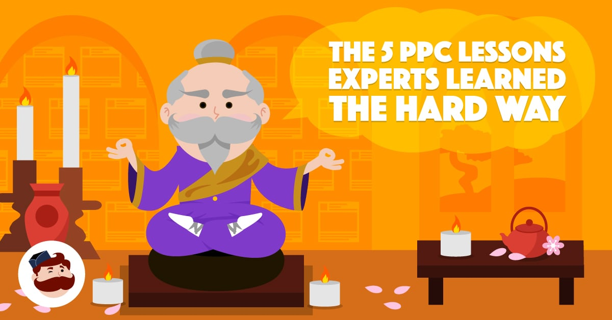 The 5 PPC Lessons Experts Learned the Hard Way So You Dont Have To